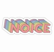 Redbubble Design Brooklyn Nine Nine Noice Sticker By Easchoonover 2019