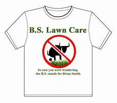 Lawn Mowing Business Name Ideas Would You Go With The Name B S Lawn Care Lawn Care
