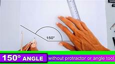 How Do Degrees Work How To Draw 150 Degree Angle Without Protractor Or Angle