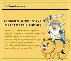 Persuasive Essay Cell Phones Argumentative Essay On Impact Of Cell Phones