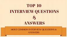 Answers To Interview Questions Job Interview Questions Amp Answers Best Answer For
