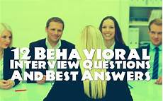 Sample Behavioral Interview Questions And Answers 12 Behavioral Interview Questions Amp Sample For Best