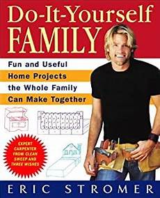 Do It Yourself Home Projects Do It Yourself Family And Useful Home Projects The