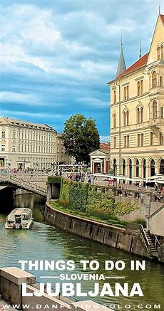 things to do in ljubljana slovenia world need to and