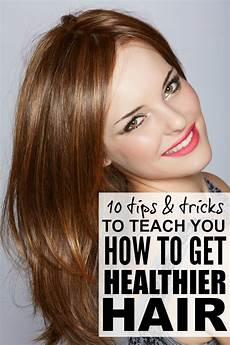 10 tips to teach you how to get healthy hair
