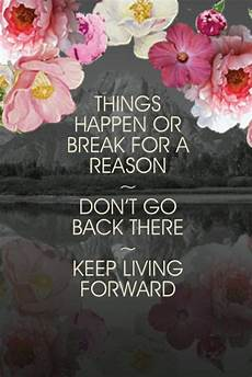 Reason For Leaving Moving 53 Best Quotes Don T Look Back Go Forward Images On
