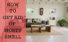 How To Get Rid Of Musty Smell In Furniture Musty Smell In The House Call A D Specialist Now