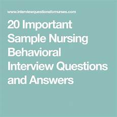 Nursing Behavioral Interview Questions And Answers 20 Important Sample Nursing Behavioral Interview Questions