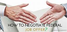 How To Negotiate A Job Offer How To Negotiate Federal Job Offer