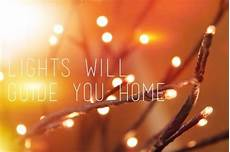 The Light Will Come Lights Will Guide You Home Pictures Photos And Images