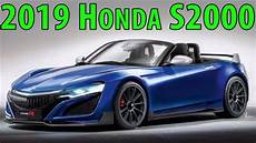 2019 Honda Sports Car by 2019 Honda S2000 Everything You Need To