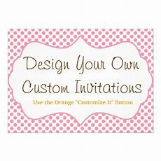 Design My Own Party Invitations Design Your Own Custom Personalized Invitations 5 Quot X 7
