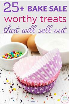 Bake Sale Name Ideas 25 Bake Sale Treats That Will Sell Out What Does