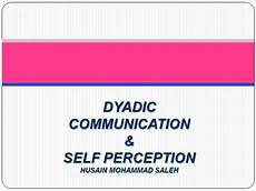 Dyadic Communication Dyadic Communication Amp Perception Authorstream
