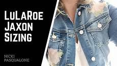 Lularoe Denim Jacket Size Chart Lularoe Jaxon Denim Jacket Sizing Youtube