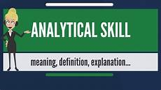 Definition Of Analytical Skills What Is Analytical Skill What Does Analytical Skill Mean
