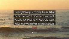 Homer Quote Everything Is More Beautiful Because We Re