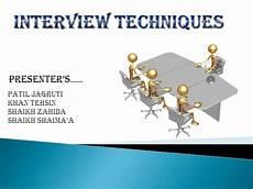 Interview Techniques Interview Techniques Authorstream