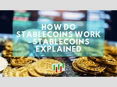 What Are Stablecoins And How Do They Work? (Stablecoins