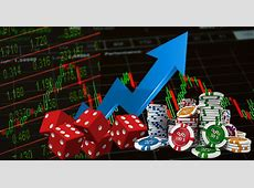 Gambling on Stock Options & the Forex Market   An