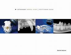 Veterinary Radiographic Positioning Chart Veterinary Dental Radiography Positioning Guide X Ray Book