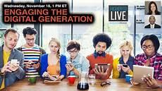 Digital Generation Engaging The Digital Generation Higher Ed Live