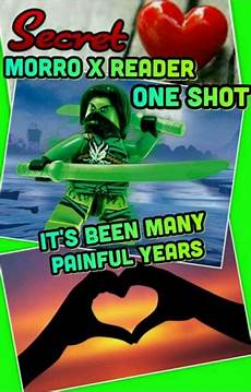 Ninjago Malvorlagen X Reader Ninjago Morro X Reader One It S Been Many
