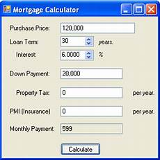 Loan Calculator House Mortgage Mortgage Calculator In C And Net Net Programming