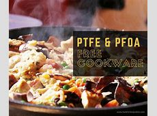 PFOA Free and PTFE Free Cookware   Choose Safer Nonstick