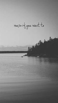 iphone wallpaper travel quotes quot roam if you want to roam around the world quot b 52s