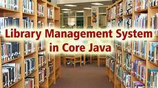 Library Management System Library Management System In Core Java Youtube