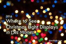 Christmas Light Displays In Des Moines Iowa 2016 Where To See Christmas Light Displays In Des Moines