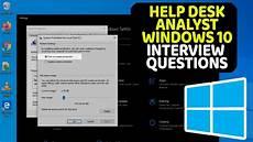 Help Desk Analyst Interview Questions Help Desk Analyst Windows 10 Job Interview Questions And