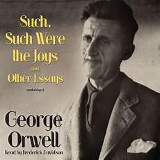 Orwell Essays Orwell Essays Mobilism Audiobooks