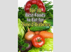 Top 10 best foods to eat for type 2 diabetes   Diabetes