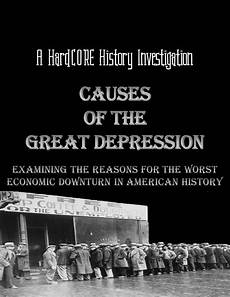 Causes Of The Great Depression Causes Of The Great Depression Common Core Research