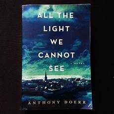 All The Light We Cannot See Characters Review All The Light We Cannot See By Anthony Doerr