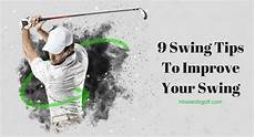 improve your golf swing 9 practical golf swing basics tips to improve your