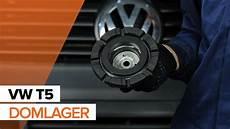 Vw T5 Radlager Werkzeugwerkzeugstiel by Wie Volkswagen T5 Domlager Wechseln Tutorial Autodoc