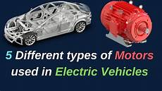 Used Motor Vehicle Different Types Of Motors Used In Electric Cars Amp Evs