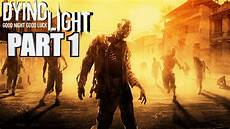 Dying Light Walkthrough Part 1 Dying Light Walkthrough Part 1 Welcome To Harran Xbox