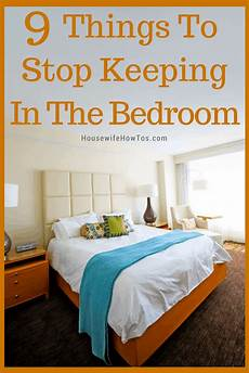 Things To Do In The Bedroom 9 Things To Stop Keeping In Your Bedroom How To S 174