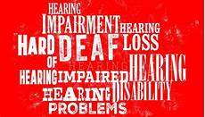 Deaf Or Hearing Impaired Deaf Disabled What To Call Those With Hearing Loss