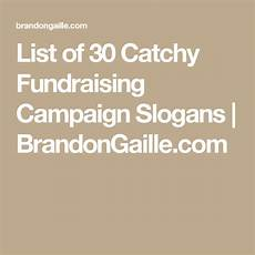 Catchy Fundraising Phrases List Of 30 Catchy Fundraising Campaign Slogans Campaign