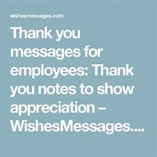 Employee Thank You Notes Thank You Messages For Employees Thank You Notes To Show