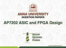 Asic And Fpga Design Notes Ap7202 Asic And Fpga Design Recent Question Paper