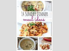 14 Delicious Sunday Dinner Meal Ideas   The Taylor House