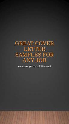 Cover Letter For Any Job Great Cover Letter Samples For Any Job