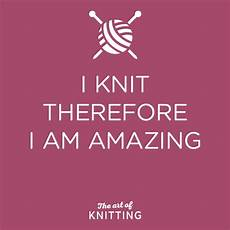 knit quotes quote knit knitting knitting quotes knitting humor