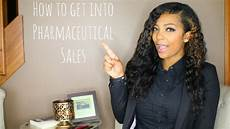 Getting Into Pharmaceutical Sales How To Get Into Pharmaceutical Sales Youtube